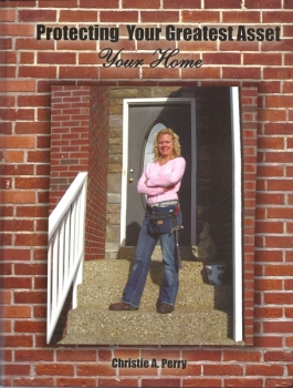 Protecting Your Greatest Asset: Your Home by Christie A. Perry